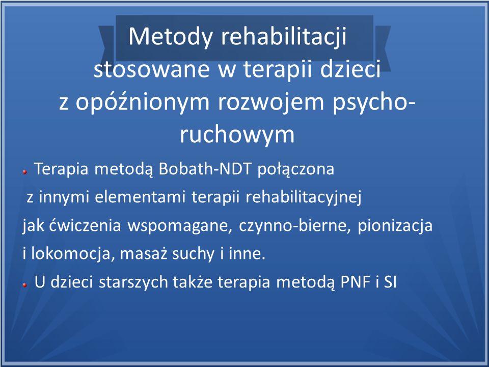 Metody rehabilitacji stosowane w terapii dzieci z opóźnionym rozwojem psycho- ruchowym