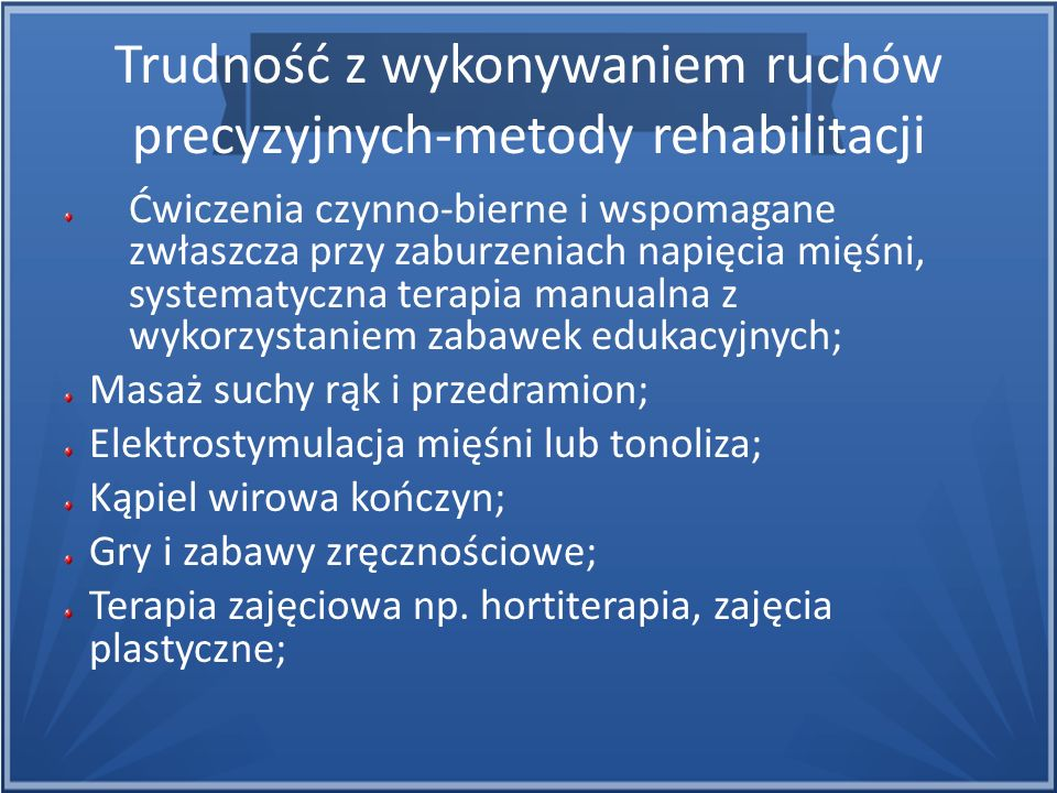 Trudność z wykonywaniem ruchów precyzyjnych-metody rehabilitacji