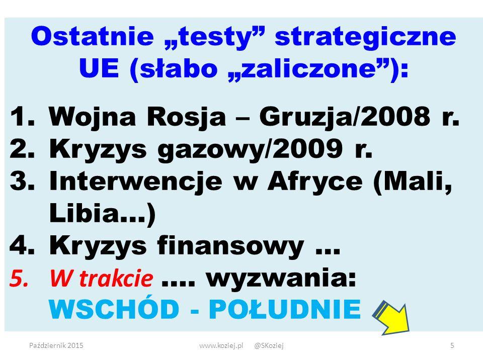 """Ostatnie """"testy strategiczne UE (słabo """"zaliczone ):"""