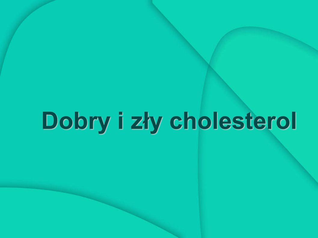 Dobry i zły cholesterol