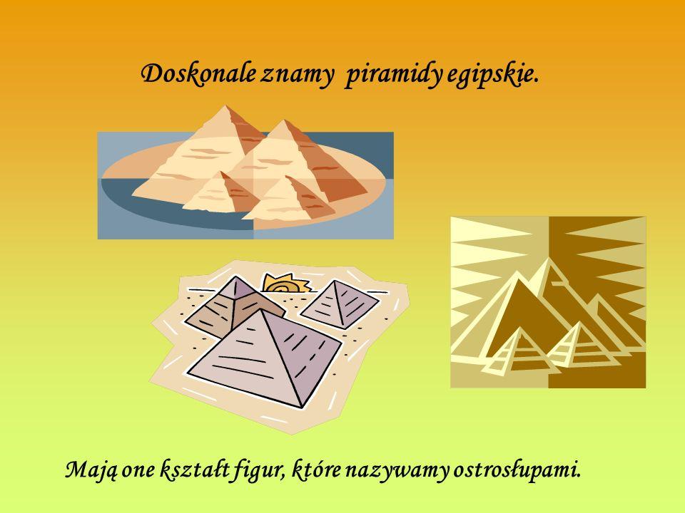 Doskonale znamy piramidy egipskie.