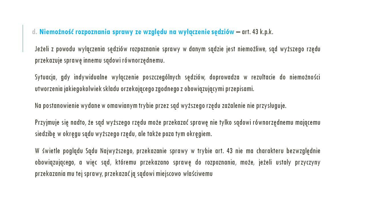 d. Niemożność rozpoznania sprawy ze względu na wyłączenie sędziów – art. 43 k.p.k.