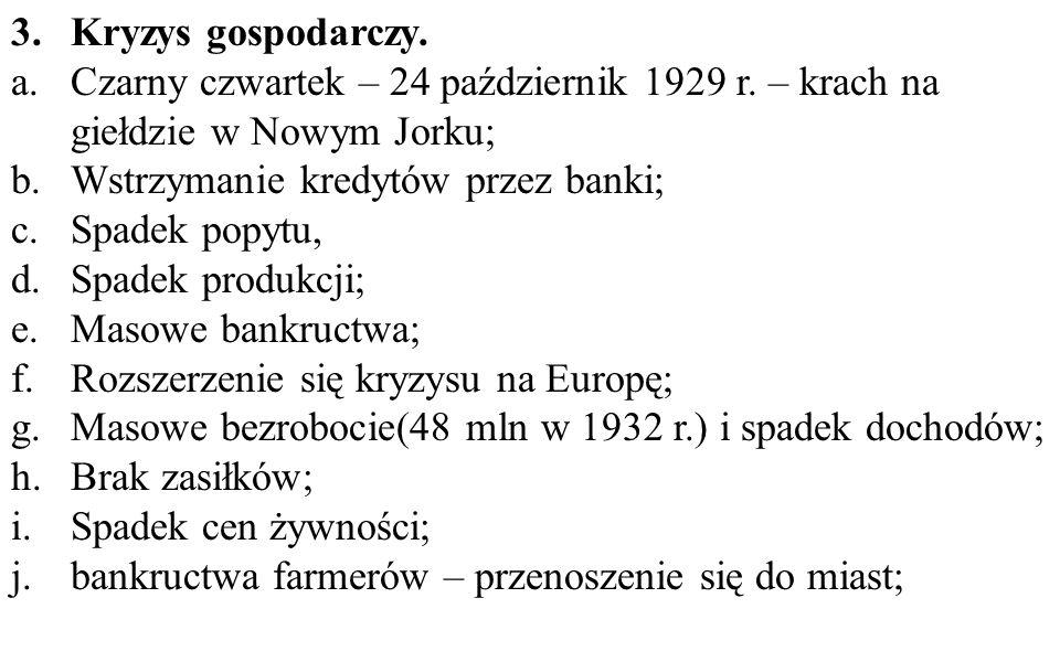 Kryzys gospodarczy. Czarny czwartek – 24 październik 1929 r. – krach na giełdzie w Nowym Jorku; Wstrzymanie kredytów przez banki;