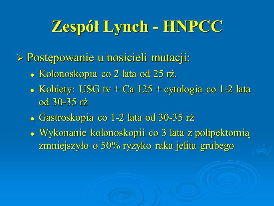 Zespół Lynch - HNPCC Postępowanie u nosicieli mutacji:
