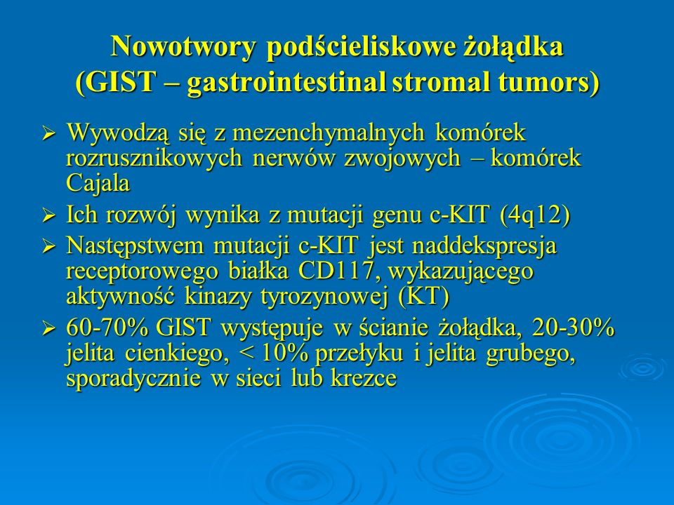 Nowotwory podścieliskowe żołądka (GIST – gastrointestinal stromal tumors)