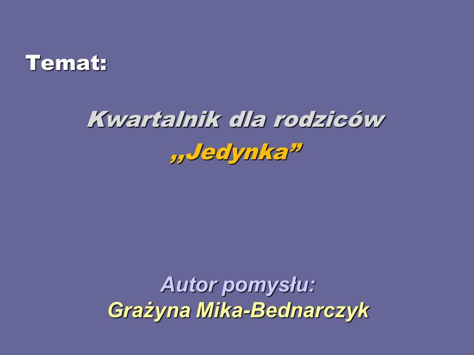 Autor pomysłu: Grażyna Mika-Bednarczyk