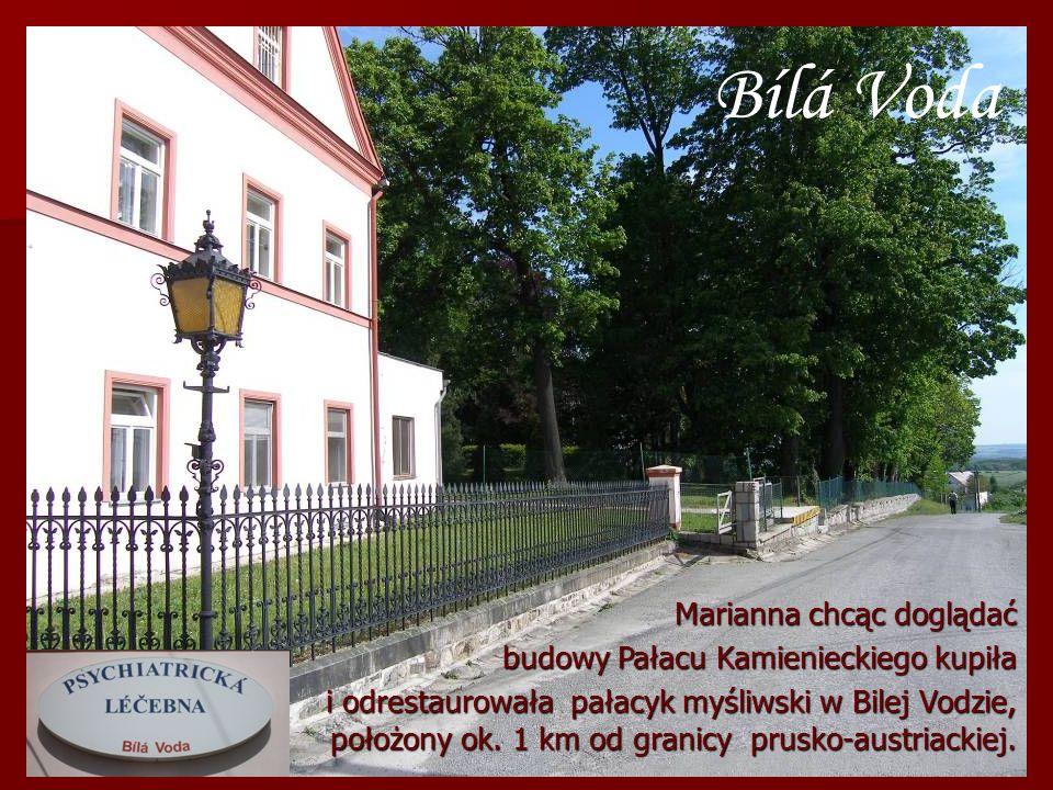 Bílá Voda Marianna chcąc doglądać budowy Pałacu Kamienieckiego kupiła