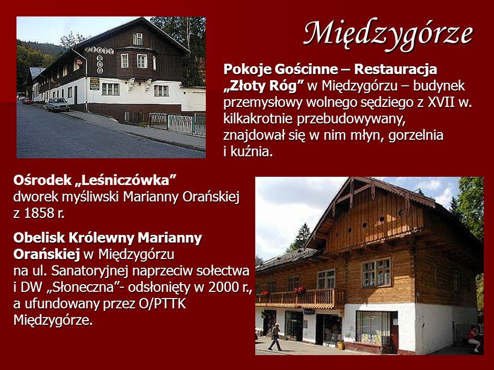 """MiędzygórzePokoje Gościnne – Restauracja """"Złoty Róg w Międzygórzu – budynek przemysłowy wolnego sędziego z XVII w. kilkakrotnie przebudowywany,"""