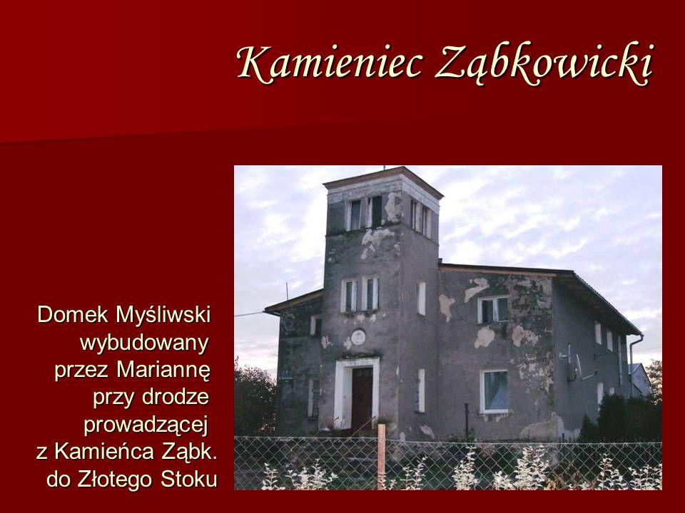 Kamieniec Ząbkowicki Domek Myśliwski wybudowany przez Mariannę