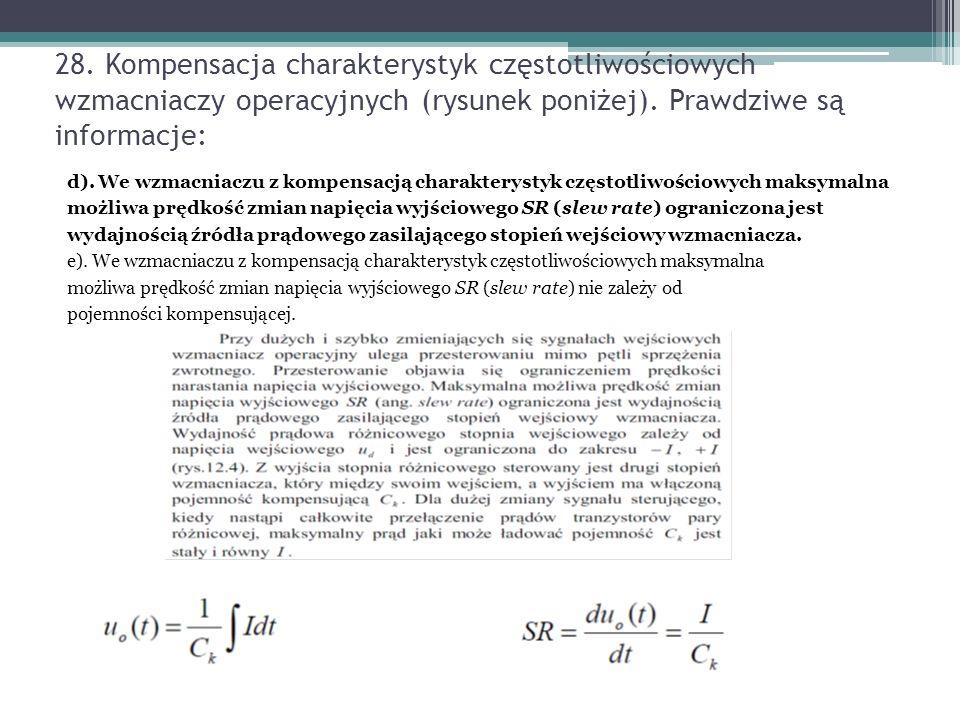28. Kompensacja charakterystyk częstotliwościowych wzmacniaczy operacyjnych (rysunek poniżej). Prawdziwe są informacje:
