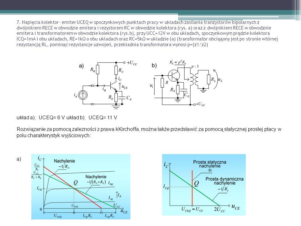 układ a); UCEQ= 6 V układ b); UCEQ= 11 V