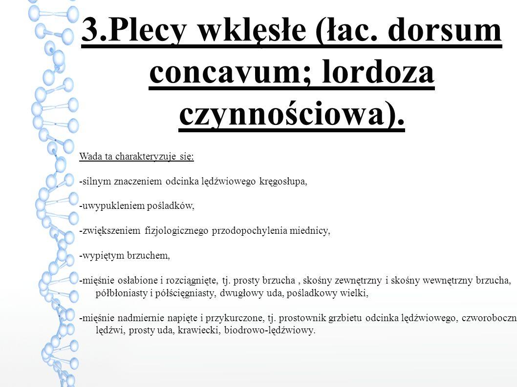 3.Plecy wklęsłe (łac. dorsum concavum; lordoza czynnościowa).