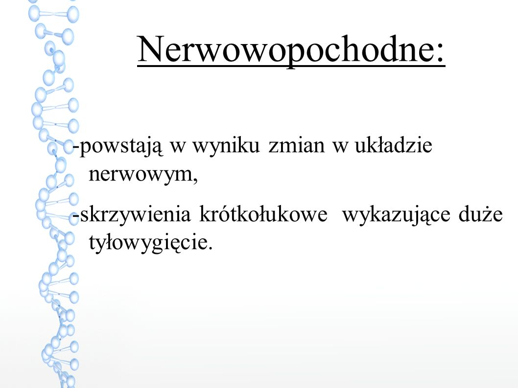 Nerwowopochodne: -powstają w wyniku zmian w układzie nerwowym,