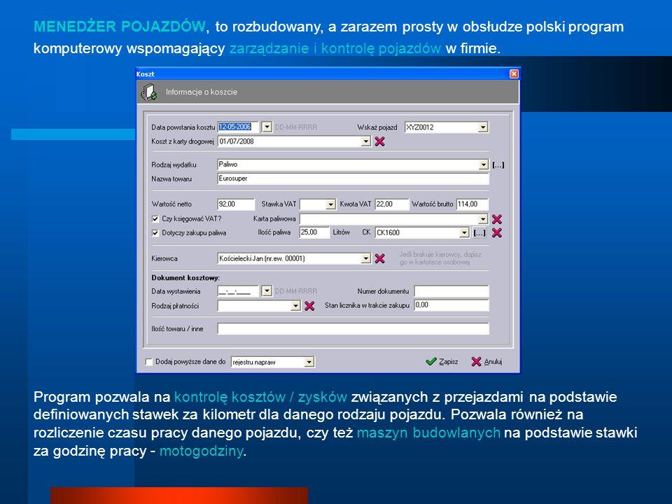 MENEDŻER POJAZDÓW, to rozbudowany, a zarazem prosty w obsłudze polski program