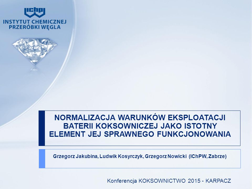 Grzegorz Jakubina, Ludwik Kosyrczyk, Grzegorz Nowicki (IChPW, Zabrze)