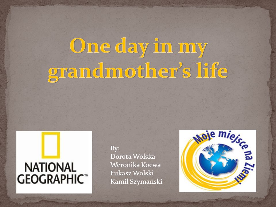 One day in my grandmother's life