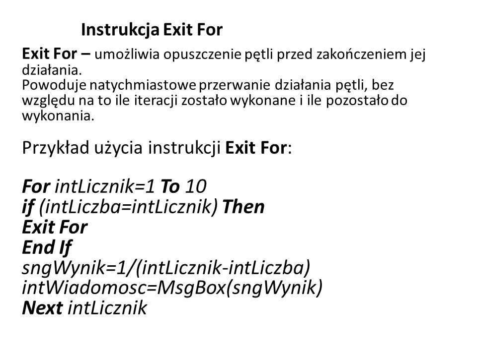 if (intLiczba=intLicznik) Then Exit For End If