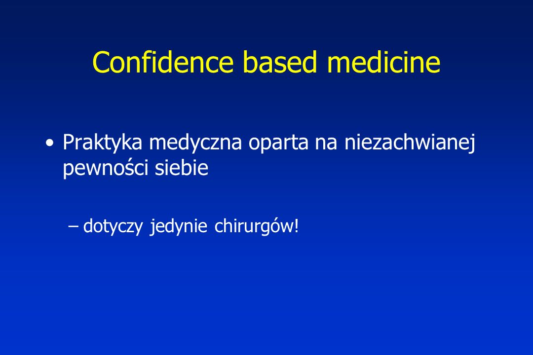 Confidence based medicine