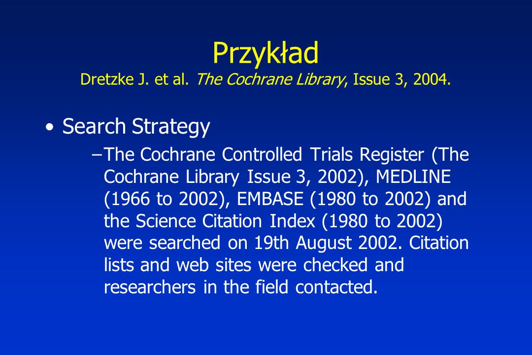 Przykład Dretzke J. et al. The Cochrane Library, Issue 3, 2004.