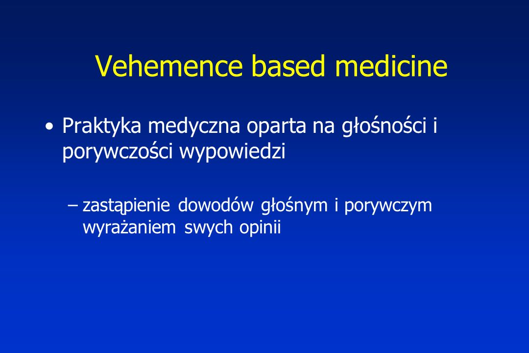 Vehemence based medicine