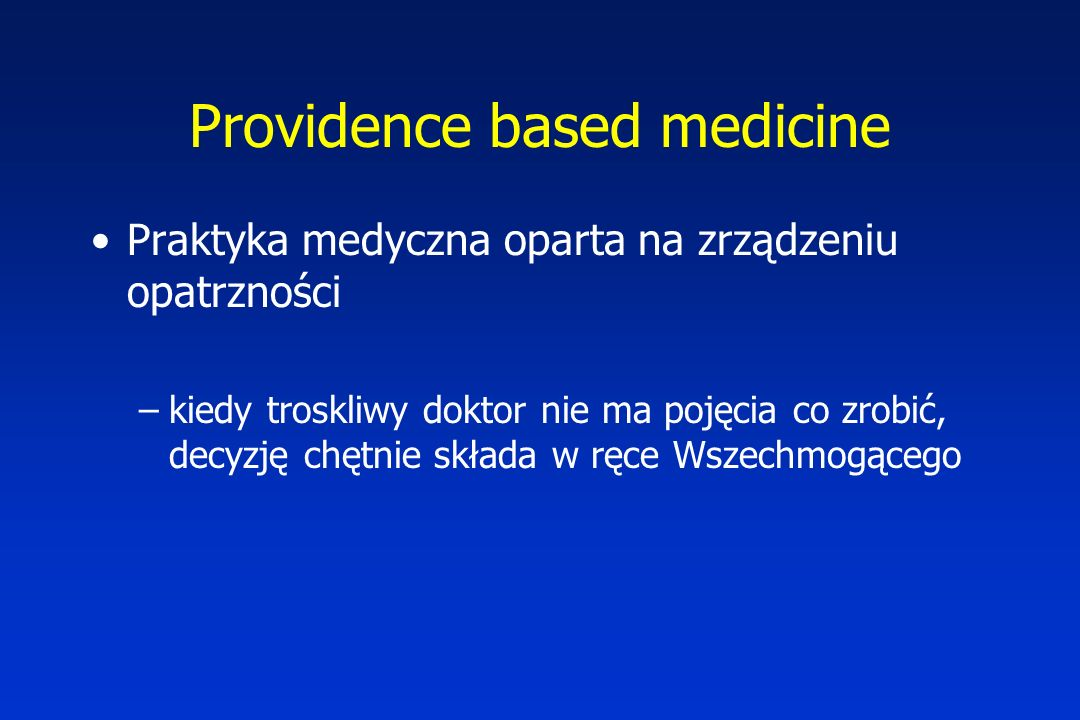 Providence based medicine