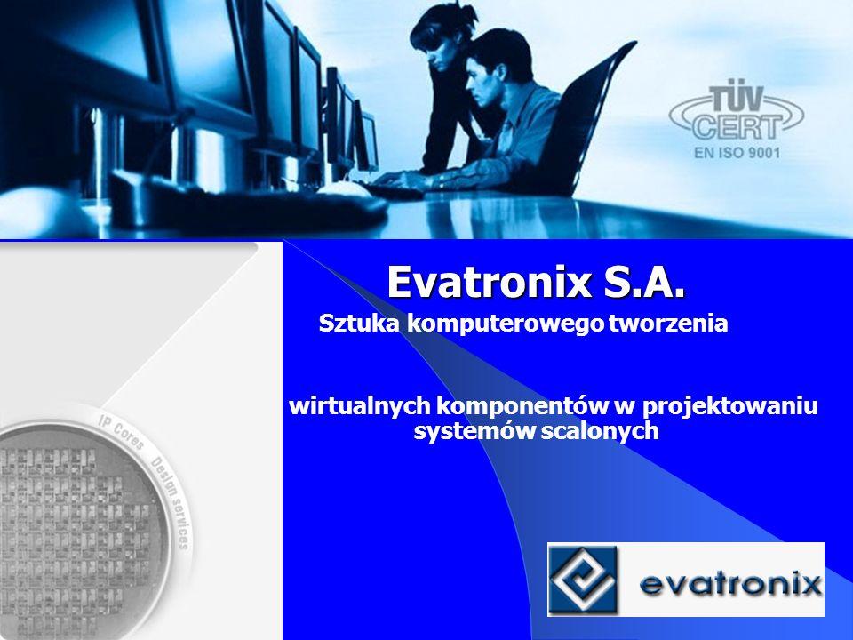 Evatronix S.A. Sztuka komputerowego tworzenia
