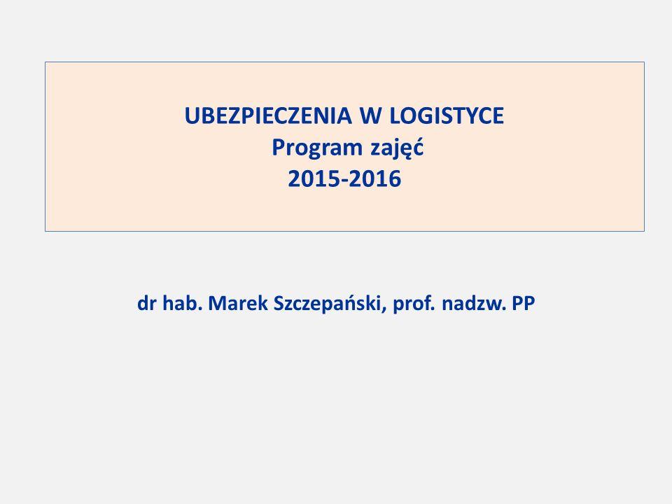 UBEZPIECZENIA W LOGISTYCE Program zajęć 2015-2016