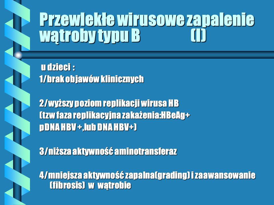 Przewlekłe wirusowe zapalenie wątroby typu B (I)