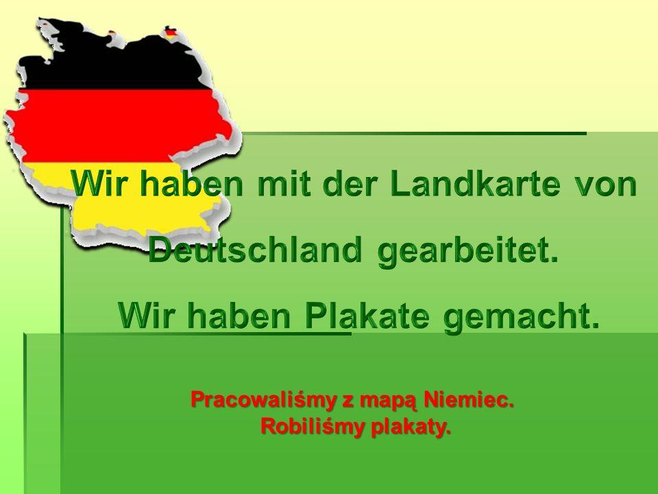 Wir haben mit der Landkarte von Deutschland gearbeitet.