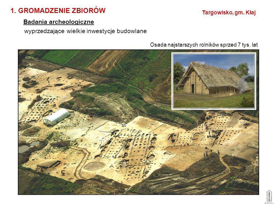 1. GROMADZENIE ZBIORÓW Badania archeologiczne