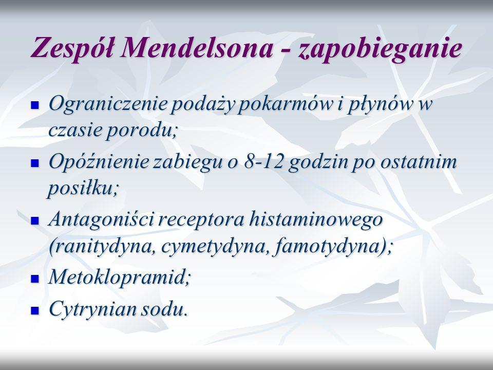 Zespół Mendelsona - zapobieganie