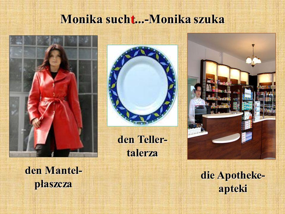 Monika sucht...-Monika szuka