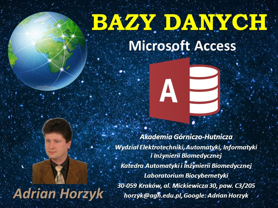 BAZY DANYCH Microsoft Access Adrian Horzyk Akademia Górniczo-Hutnicza