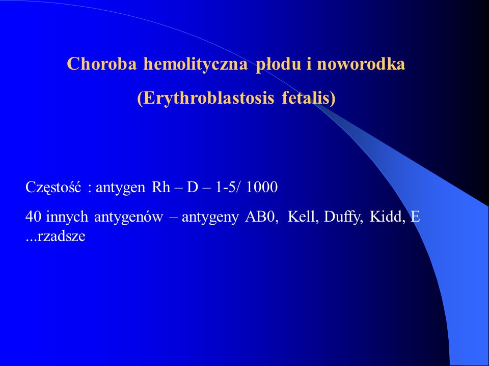 Choroba hemolityczna płodu i noworodka (Erythroblastosis fetalis)