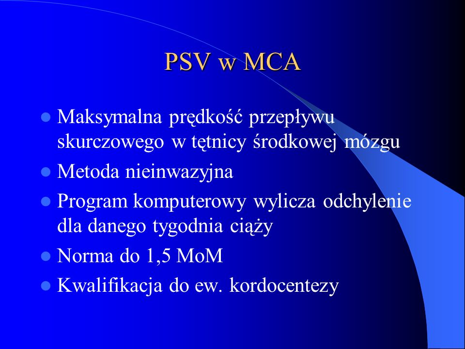 PSV w MCA Maksymalna prędkość przepływu skurczowego w tętnicy środkowej mózgu. Metoda nieinwazyjna.