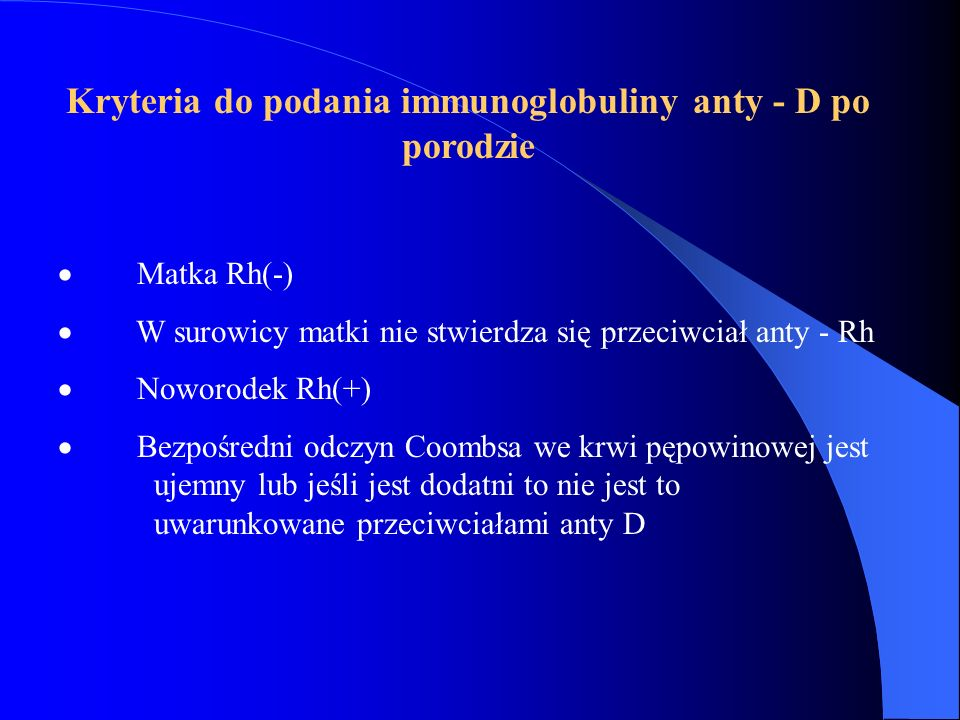 Kryteria do podania immunoglobuliny anty - D po porodzie