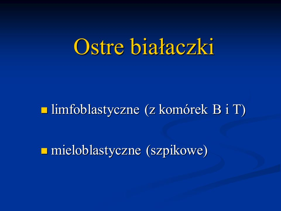 Ostre białaczki limfoblastyczne (z komórek B i T)