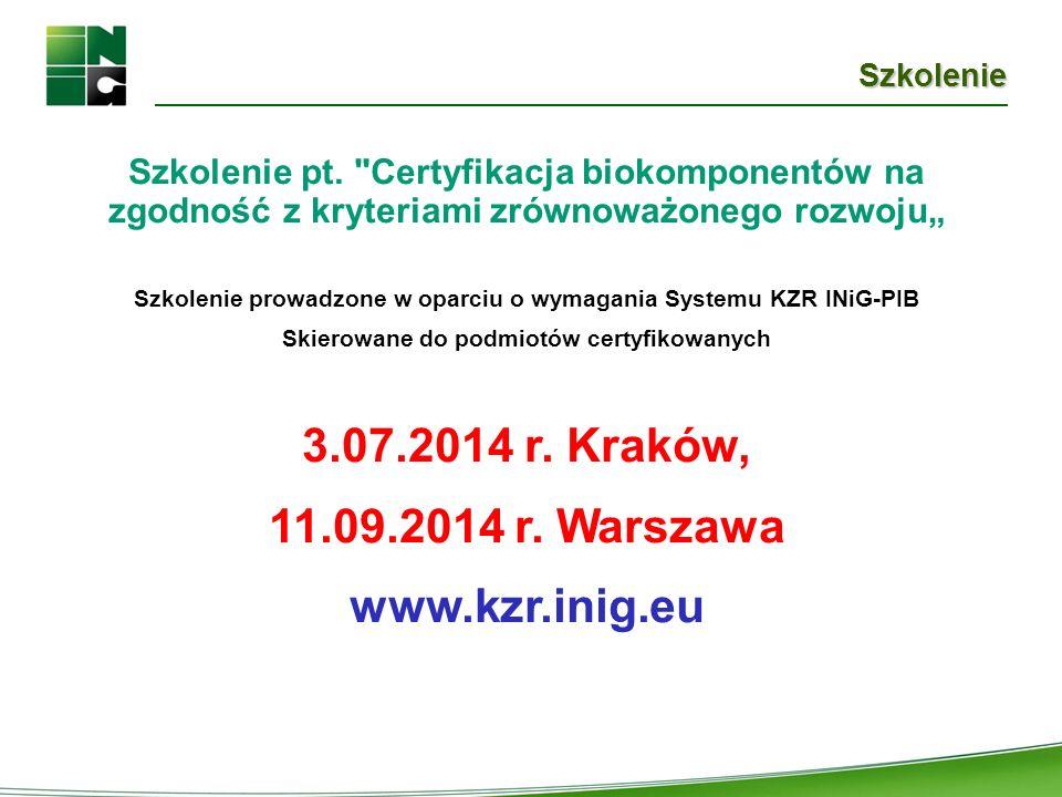 3.07.2014 r. Kraków, 11.09.2014 r. Warszawa www.kzr.inig.eu