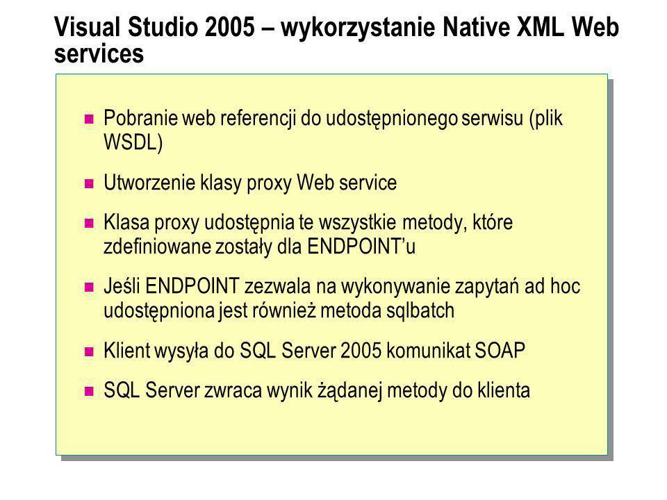 Visual Studio 2005 – wykorzystanie Native XML Web services