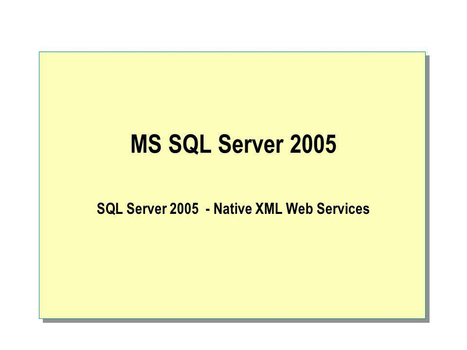 SQL Server 2005 - Native XML Web Services
