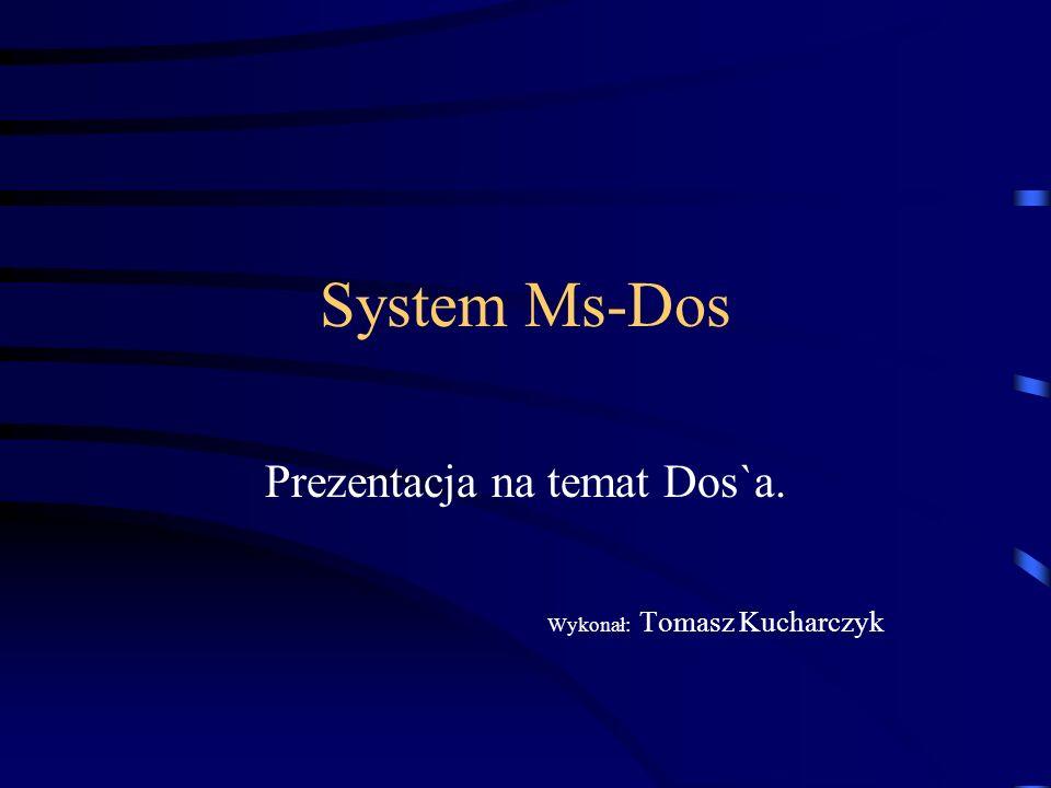 Prezentacja na temat Dos`a. Wykonał: Tomasz Kucharczyk
