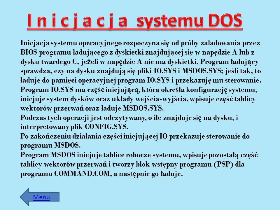 I n i c j a c j a systemu DOS