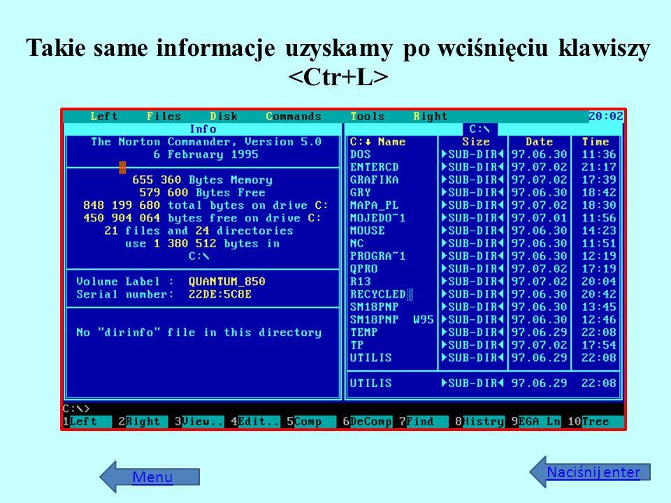 Takie same informacje uzyskamy po wciśnięciu klawiszy <Ctr+L>