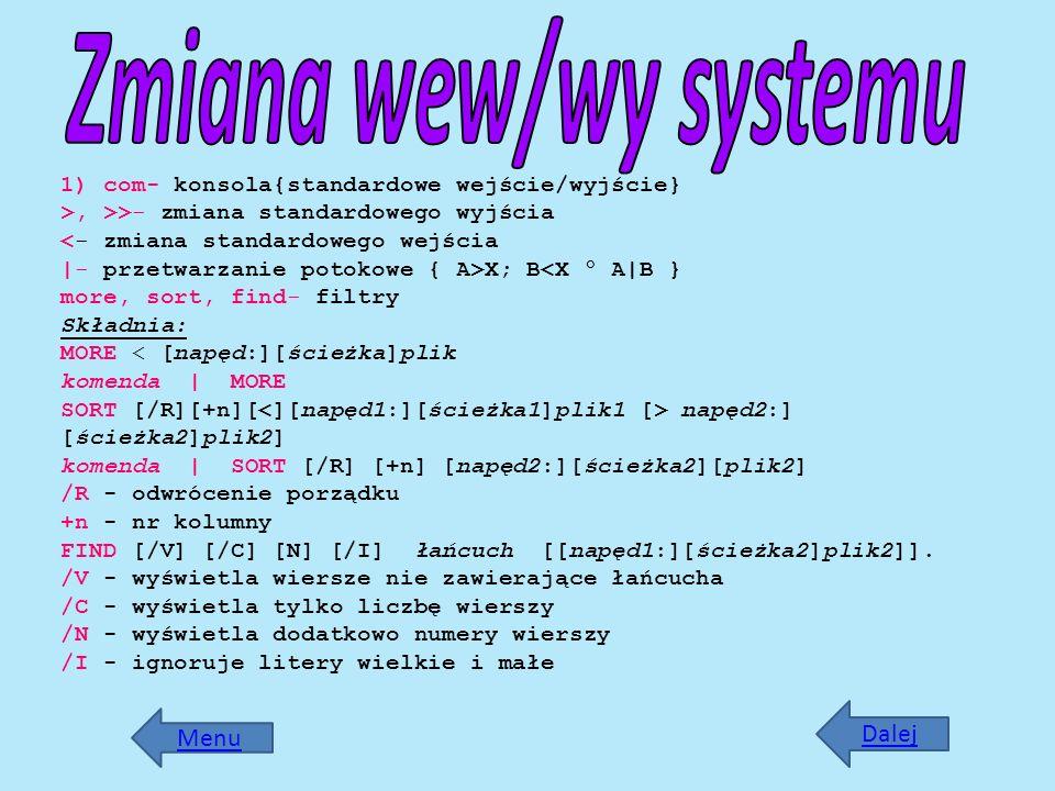 Zmiana wew/wy systemu Dalej Menu
