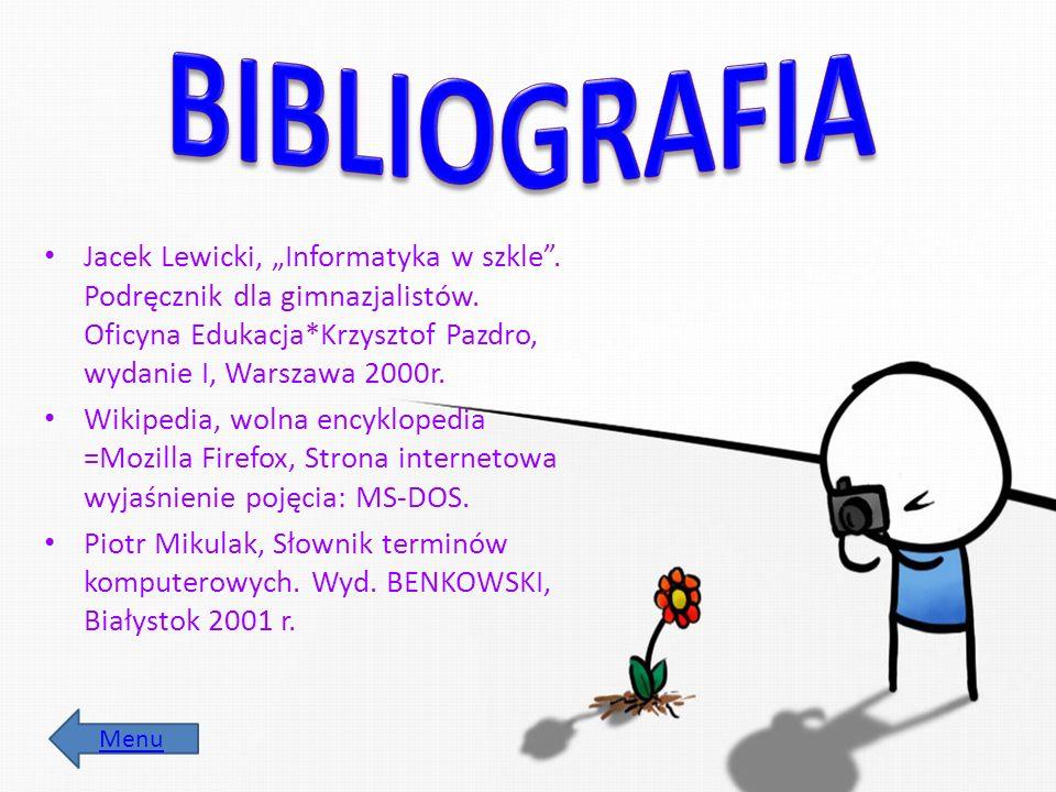 """BIBLIOGRAFIA Jacek Lewicki, """"Informatyka w szkle . Podręcznik dla gimnazjalistów. Oficyna Edukacja*Krzysztof Pazdro, wydanie I, Warszawa 2000r."""