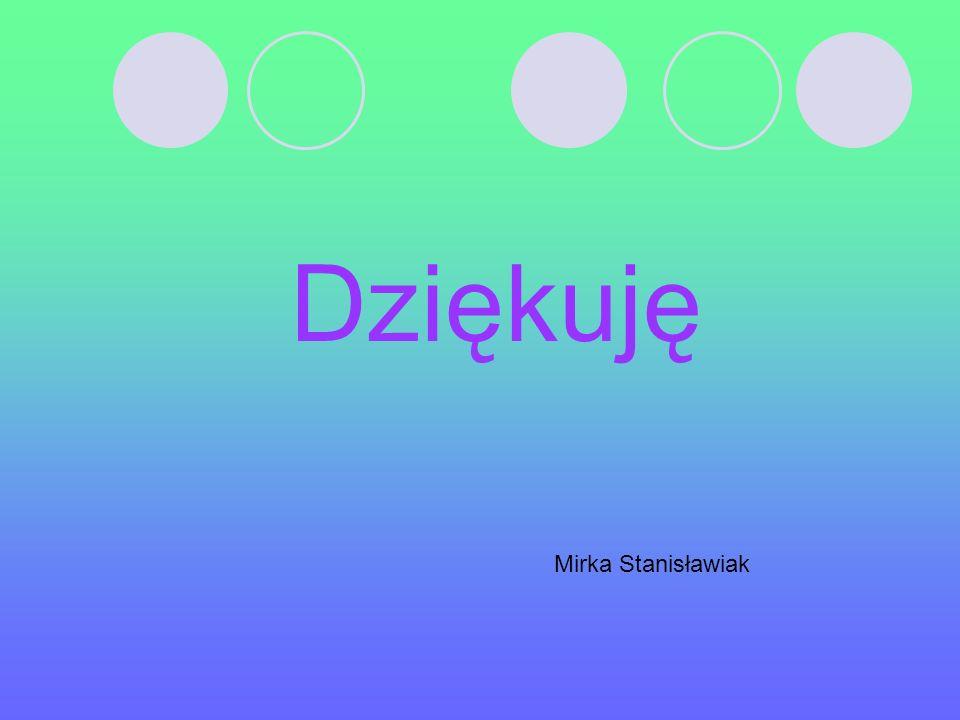 Dziękuję Mirka Stanisławiak