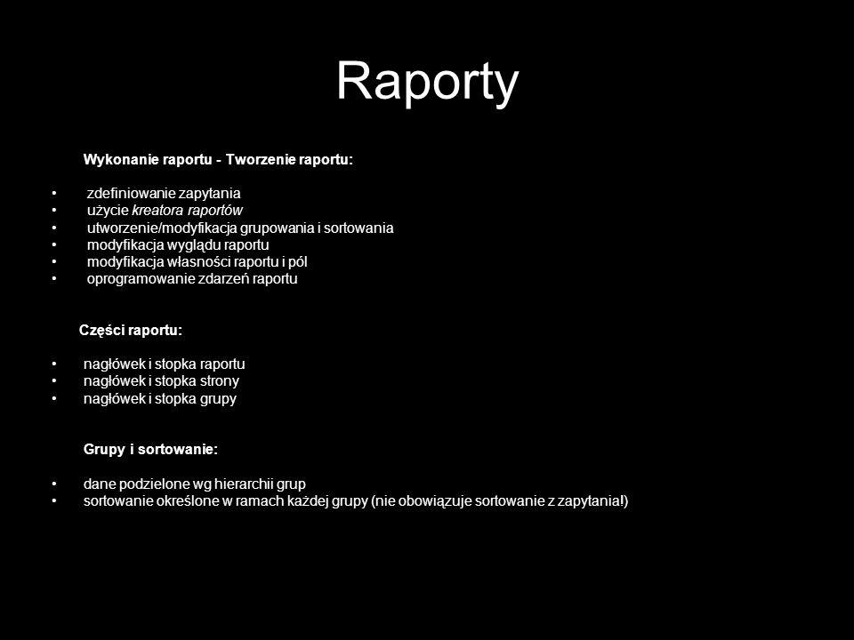 Raporty Wykonanie raportu - Tworzenie raportu: zdefiniowanie zapytania
