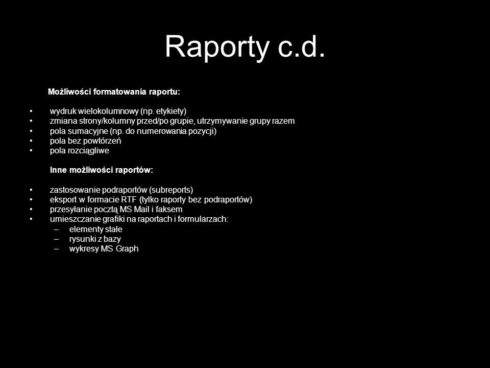 Raporty c.d. Możliwości formatowania raportu: