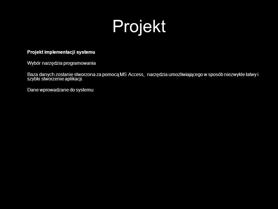 Projekt Projekt implementacji systemu Wybór narzędzia programowania