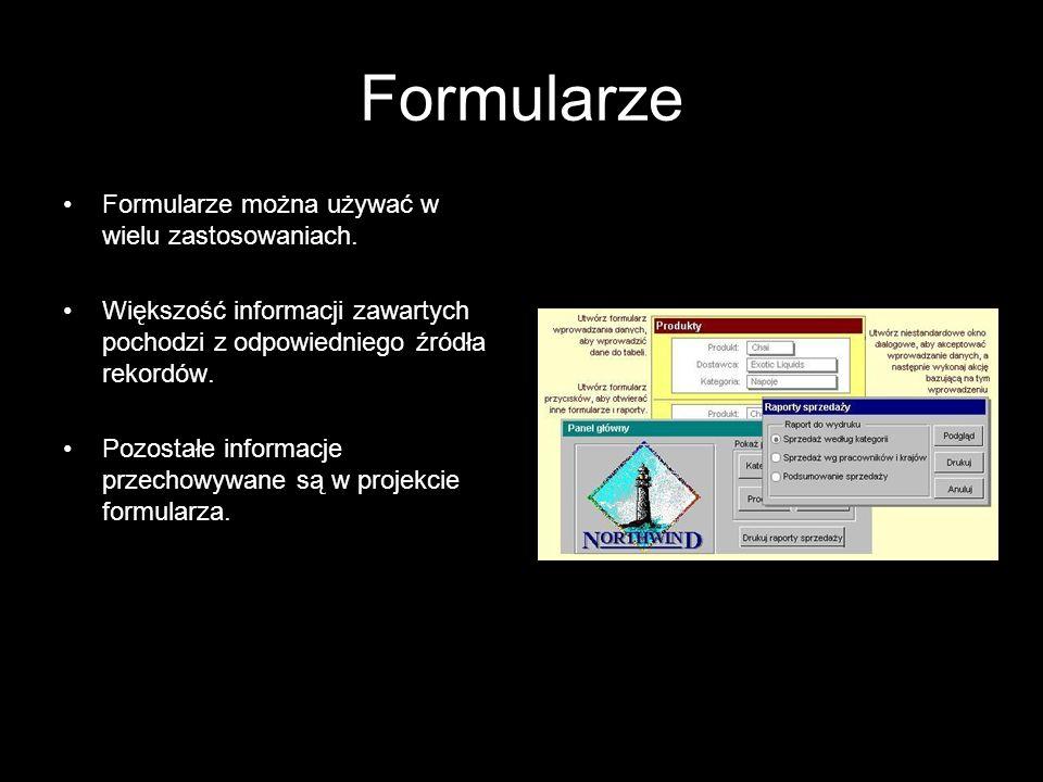 Formularze Formularze można używać w wielu zastosowaniach.